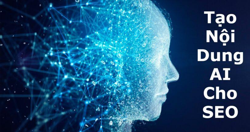 Tạo nội dung bằng AI cho SEO: 6 công cụ bạn không thể bỏ qua